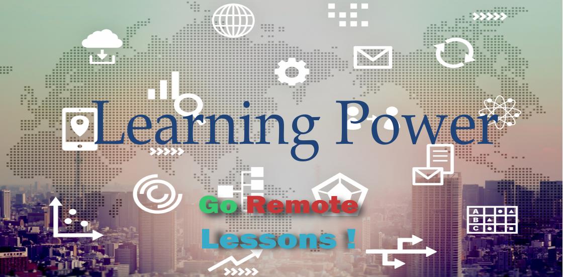 Learning Power Go Remote Lessons! 在宅エンジニアの教育向上にオンライン教育をどうぞ!カスタムメイドの教育を組むことができます。